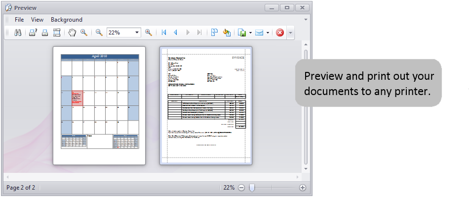 Preview and print out your documents to any printer.