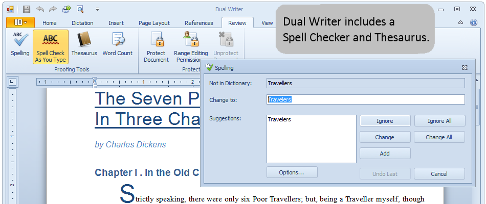 Dual Writer includes a Spell Checker and Thesaurus.